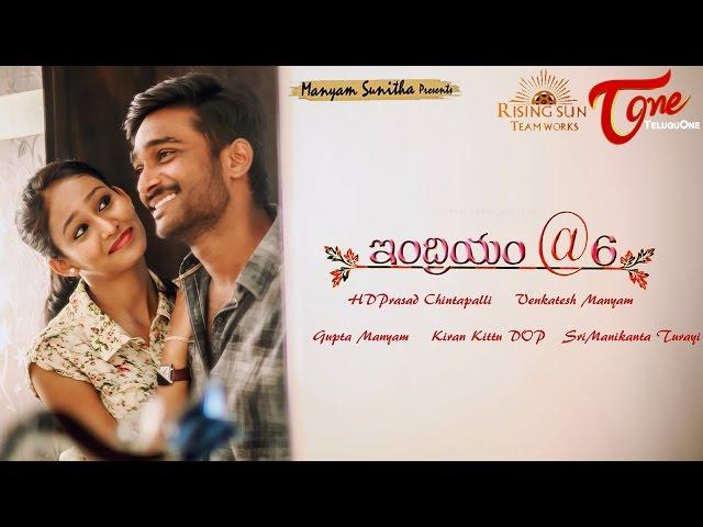 INDRIYAM@6 Telugu Short Film 2017 | Directed by Hari Durga Prasad