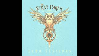 "The Stray Birds- ""When I Stop Dreaming"""