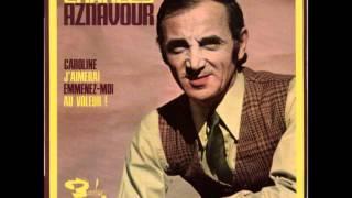 charles aznavour-emmenez_moi