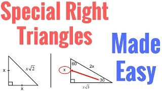 Special Right Triangles Made Easy!