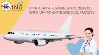 Get Satisfy Transportation by King Air Ambulance Service in Delhi