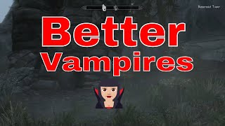 Skyrim Mod Review; Better Vampires