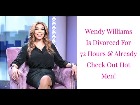 Barely 72 Hours Since Divorced & Wendy Williams Is Already Check Out Hot Men