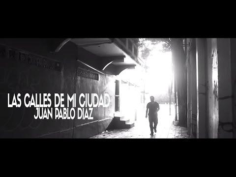 """Juan Pablo Díaz- """"Las calles de mi ciudad"""""""