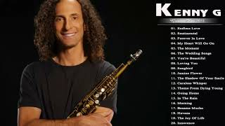 Kenny G Greatest Hits Full Album 2018 /  The Best Songs Of Kenny G   Best Saxophone Love Songs 2018