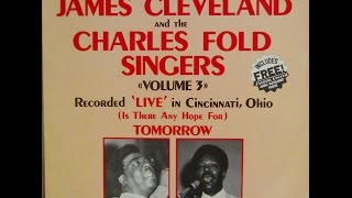 The Lord Will Make A Way (1978) James Cleveland and The Charles Fold Singers