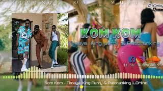 Kom Kom   Timaya, King Perry & Patoranking (LOMinc) REMIX