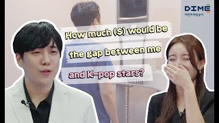 How much ($) would be the gap between me and K-pop stars?