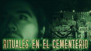 RITUALES EN EL CEMENTERIO / EXPLORANDO CEMENTERIO GENERAL