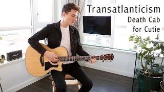 Transatlanticism - Death Cab for Cutie (Acoustic) Cover | Glen Gustard