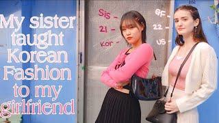 My Sister Teaches My Girlfriend Korean Fashion (International Couple)