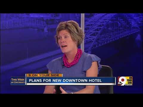 This Week in Cincinnati: New hotel plans