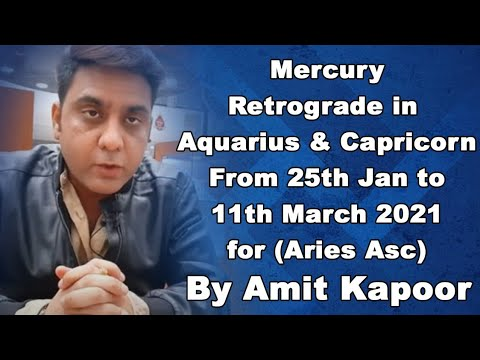 Mercury Retrograde in Aquarius ♒ & Capricorn ♑ From 25th Jan to 11th March 2021 for (Aries Asc) By