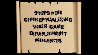 Conceptualizing Your Game Dev Projects