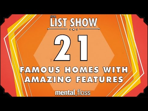 21 Famous Homes with Amazing Features - mental_floss List Show Ep. 424