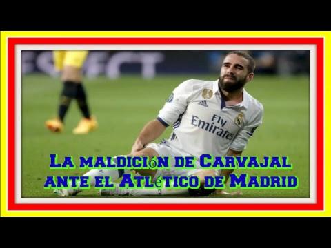La maldición de Carvajal ante el Atlético de Madrid