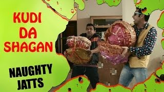 Kudi Da Shagan - Youtube Best Comedy Punjabi Scene By Binny Dhillon - Naughty Jatts