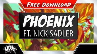 ♪ MDK ft. Nick Sadler - Phoenix [FREE DOWNLOAD] ♪