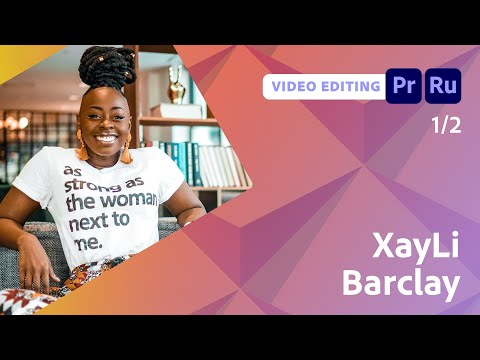 Video Editing: How to Edit Online Classes with XayLi Barclay - 1 of 2 ...