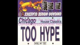 Chicago House Classics - Tim Too Hype Wbmx Hi Energy Old School Mix Hot Mix 5
