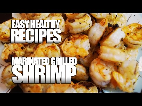 Video Easy Healthy Recipes: Grilled Marinated Shrimp (Low Carb Easy Healthy Recipes)
