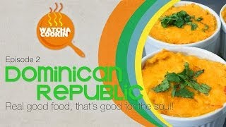 Watcha Cookin', Ep.2 - Awesome cuisine from the Dominican Republic