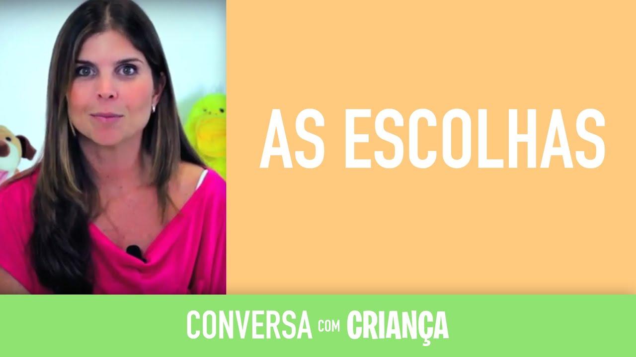 As Escolhas | Conversa com Criança