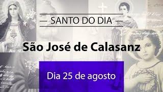 Santo Do Dia 25 De Agosto - São José De Calasanz