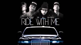 RJ - Ride With Me (Remix) feat. YG, Nipsey Hussle & K Camp [official audio]