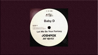 Joshrox - Let Me Be Your Fantasy (2017 RE-FIX)
