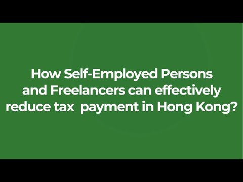 How Self Employed Persons and Freelancers can effectively reduce tax payment in Hong Kong? ||