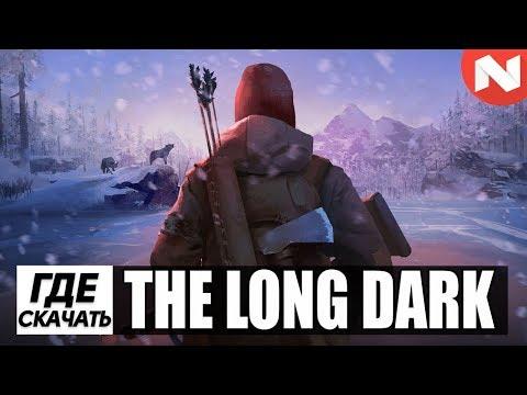 The Long Dark | Где Скачать Игру?
