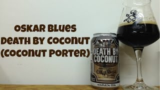 Oskar Blues Death By Coconut (Coconut Porter) Review - Ep. #573