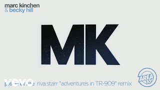 "MK & Becky Hill   Piece Of Me (Riva Starr ""Adventures In TR 909"" Remix) [Audio]"