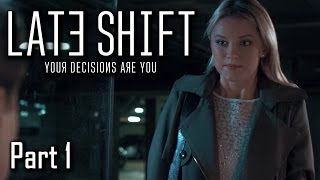 Late Shift - Playthrough - Part 1