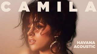 Camila Cabello - Havana (Acoustic) - YouTube