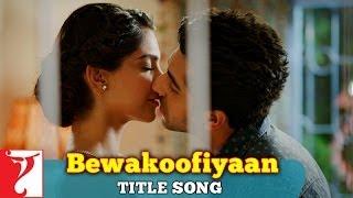 Title Song - Bewakoofiyaan