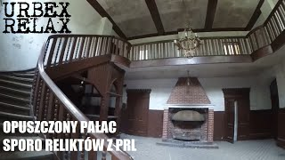 Opuszczony pałac i sporo reliktów z PRL – Urbex Relax