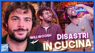 I vostri DISASTRI in CUCINA! [ft. Willwoosh]