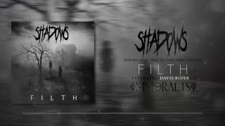 Shadows- Filth (feat. Davis Rider Of Immoralist)