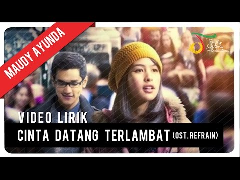 Maudy Ayunda - Cinta Datang Terlambat (Ost. Refrain) | Video Lirik - Trinity Optima Production