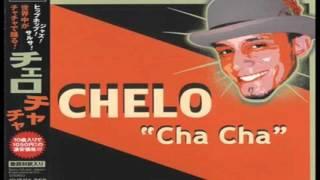 """""""Cha Cha"""" - Chelo"""