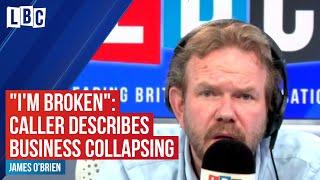 """""""I'm completely broken"""": Caller devastated after business collapses   LBC"""