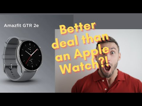 Great Apple Watch Alternative! Amazfit GTR 2e!