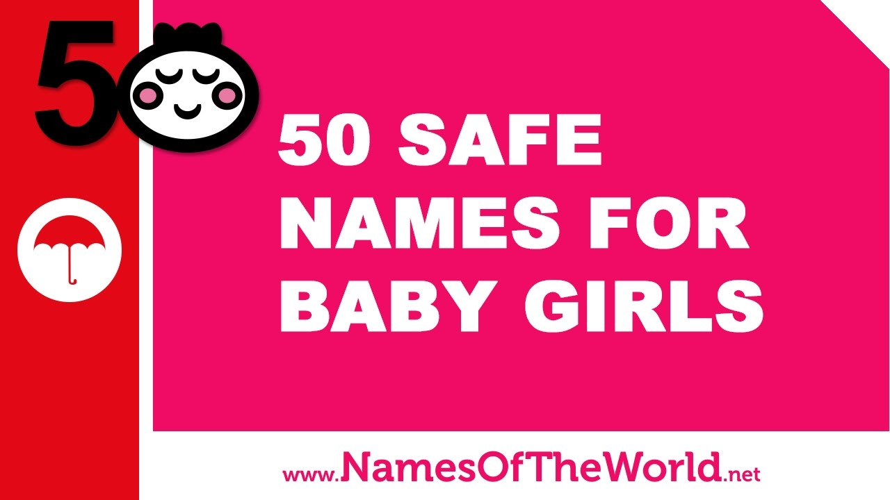 50 safe names for baby girls - the most popular boy names in US since 1880 - www.namesoftheworld.net