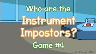 Instrument Impostors: Game #4