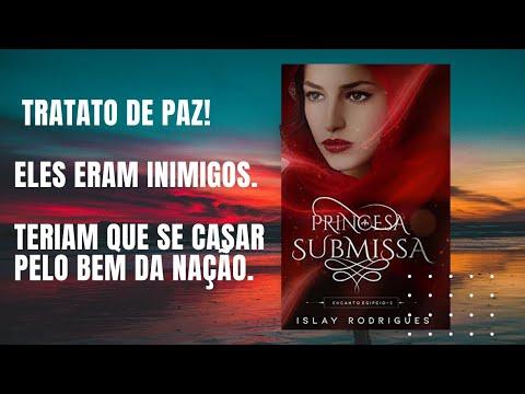 Princesa Submissa:  - COM REINOS E PRÍNCIPE GUERREIRO.