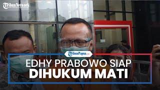 Edhy Prabowo Siap Dihukum Mati Jika Terbukti Bersalah, Eks Menteri KKP: Lebih dari Itu pun Saya Siap