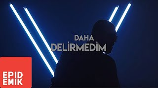 DED - Daha Delirmedim (& NOY) (Official Video)