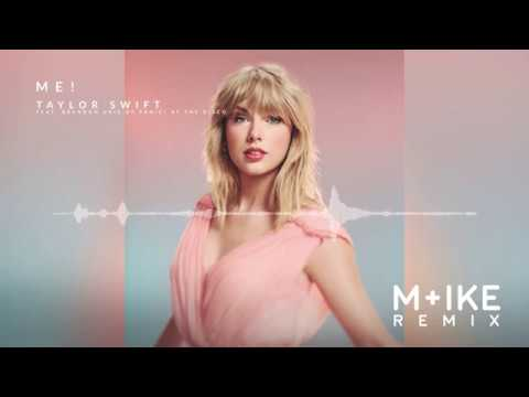 Taylor Swift - ME! (M+ike Remix) feat. Brendon Urie of Panic! At The Disco